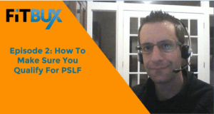 Podcast: How To Make Sure You Qualify For PSLF